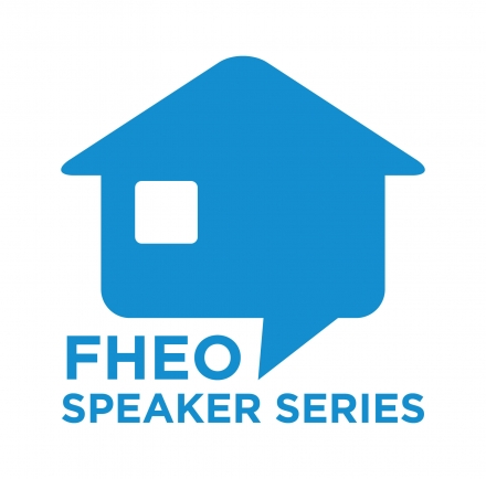 Fair Housing & Equal Opportunity - Speaker Series Logo